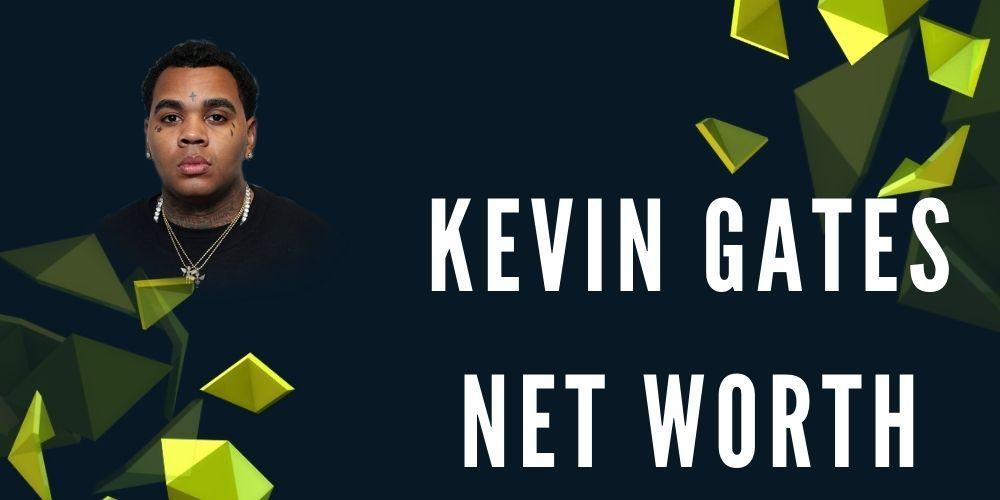 Kevin Gates net worth